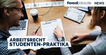 Arbeitsrecht: Studentenpraktika in der Lebensmittelindustrie